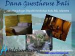 dana guesthouse bali jalan pengubugan silayukti kerobokan kuta bali indonesia