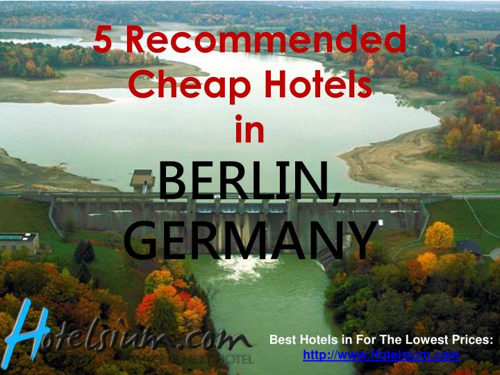 5 recommended cheap hotels in berlin germany n.