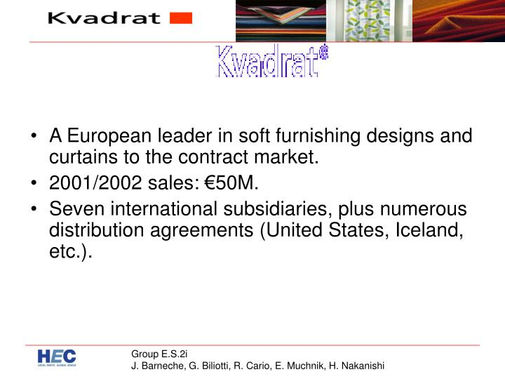 A European leader in soft furnishing designs and curtains to the contract market.