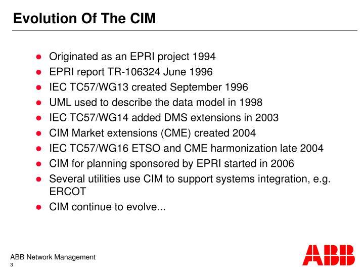Evolution of the cim