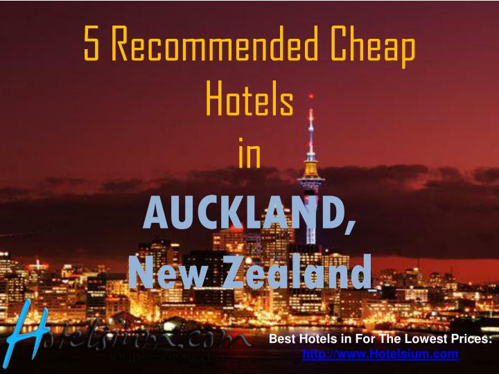 5 recommended cheap hotels in auckland new zealand