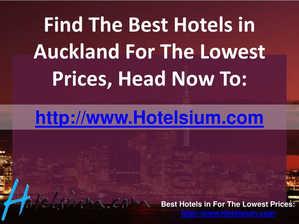 Find The Best Hotels in Auckland For The Lowest Prices, Head Now To: