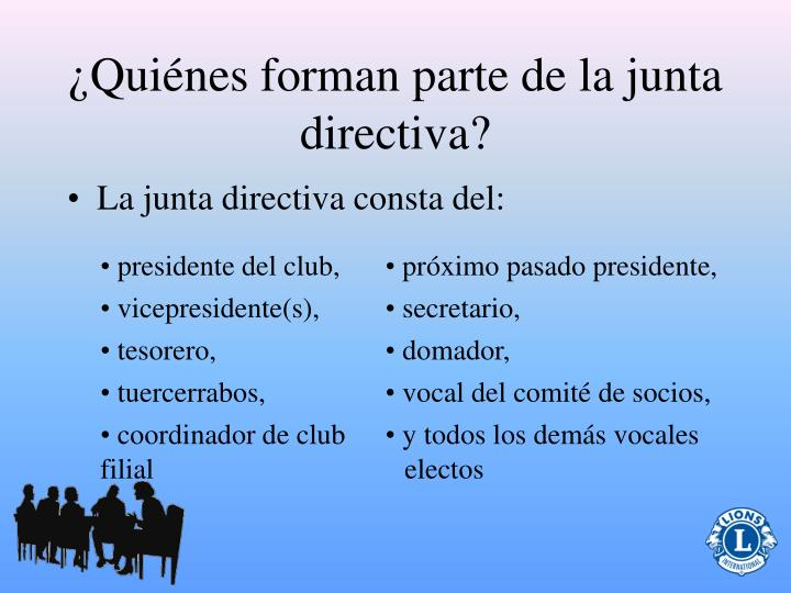¿Quiénes forman parte de la junta directiva?