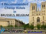 5 recommended cheap hotels in brussels belgium