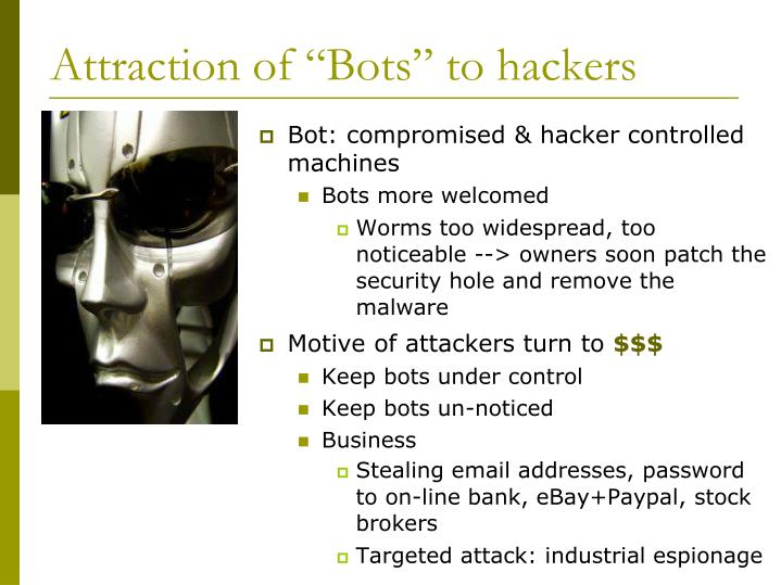 "Attraction of ""Bots"" to hackers"