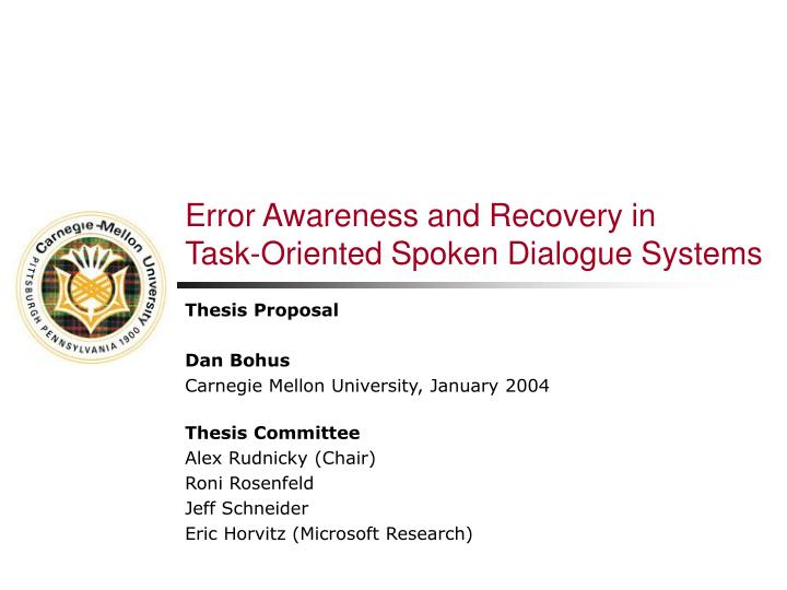 error awareness and recovery in task oriented spoken dialogue systems n.