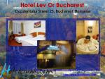 hotel lev or bucharest occidentului street 25 bucharest romania