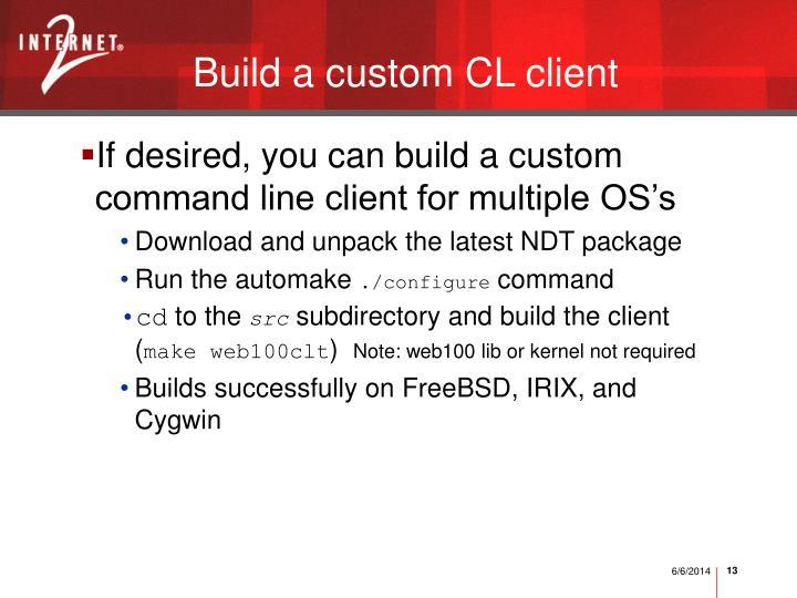 Build a custom CL client