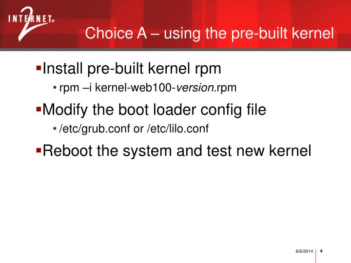 Choice A – using the pre-built kernel