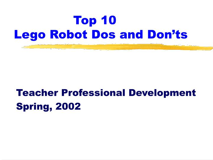PPT - Top 10 Lego Robot Dos and Don'ts PowerPoint Presentation - ID ...