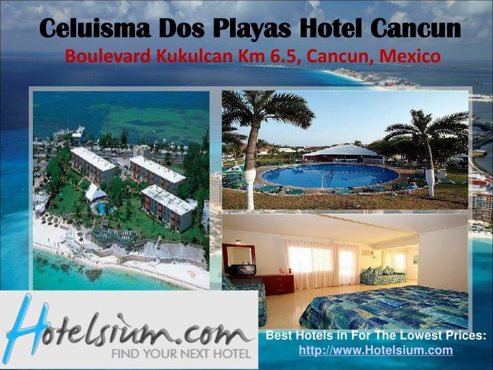Celuisma Dos Playas Hotel Cancun