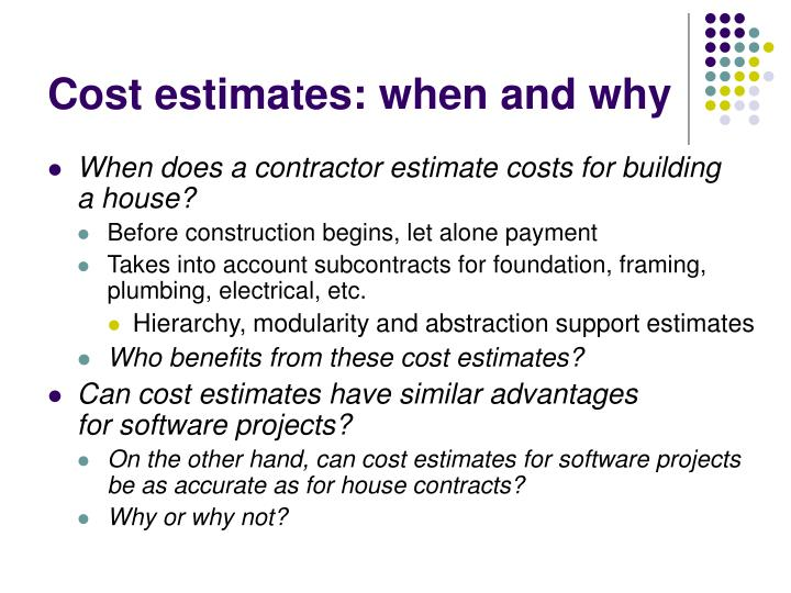Cost estimates when and why