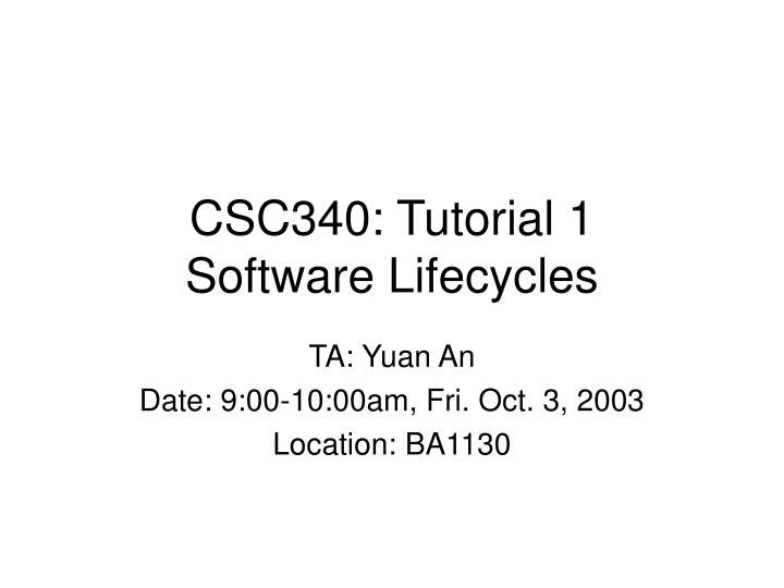 csc340 tutorial 1 software lifecycles n.