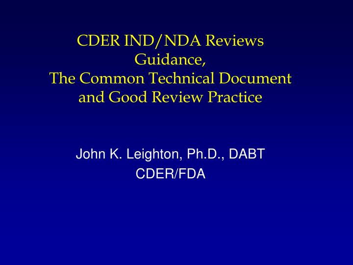 Cder ind nda reviews guidance the common technical document and good review practice