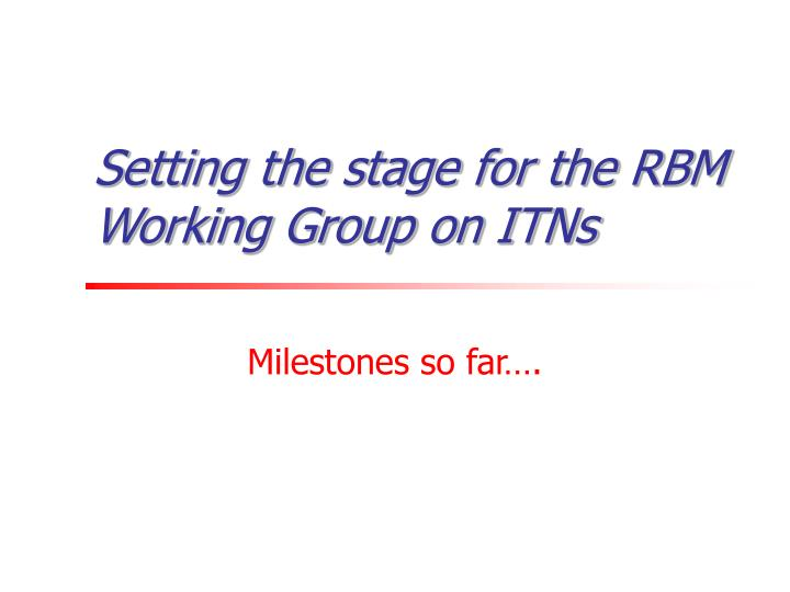Setting the stage for the RBM Working Group on ITNs