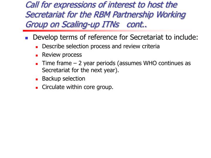Call for expressions of interest to host the Secretariat for the RBM Partnership Working Group on Scaling-up ITNs   cont..