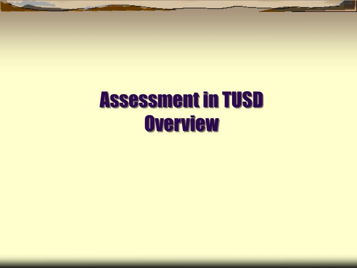Assessment in TUSD