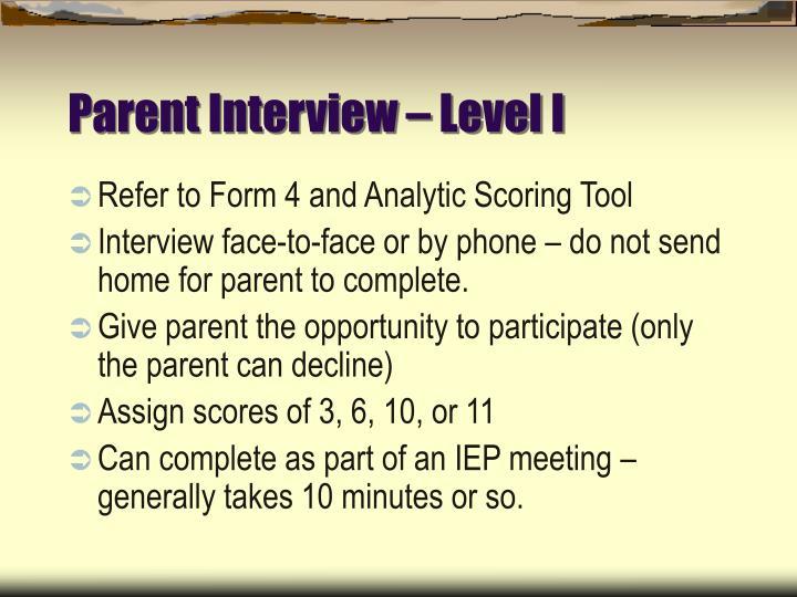 Parent Interview – Level I