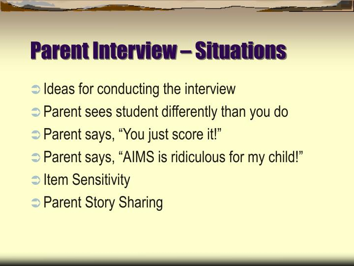Parent Interview – Situations