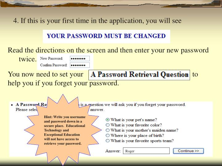 Read the directions on the screen and then enter your new password twice.