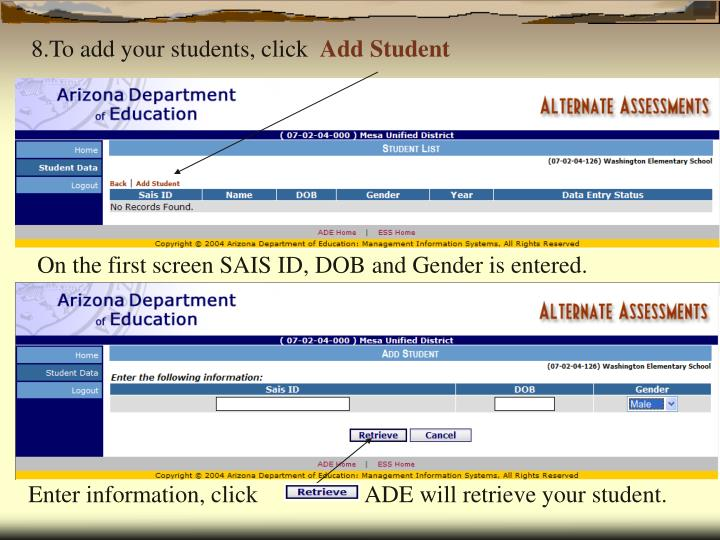 Enter information, click                  ADE will retrieve your student.