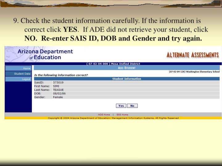 9. Check the student information carefully. If the information is correct click