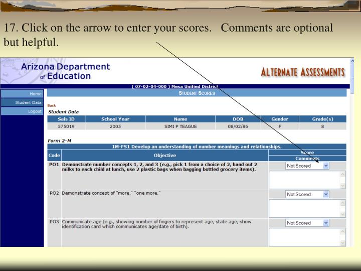 17. Click on the arrow to enter your scores.   Comments are optional but helpful.