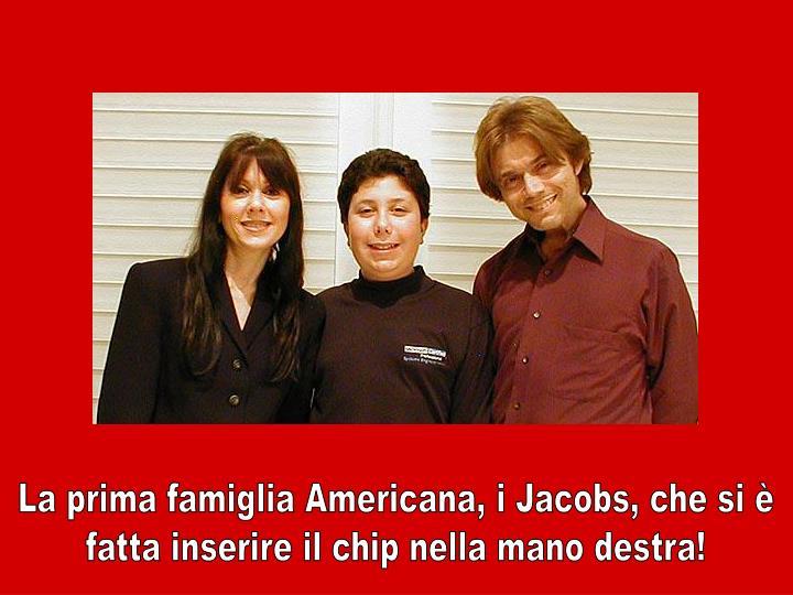 La prima famiglia Americana, i Jacobs, che si è
