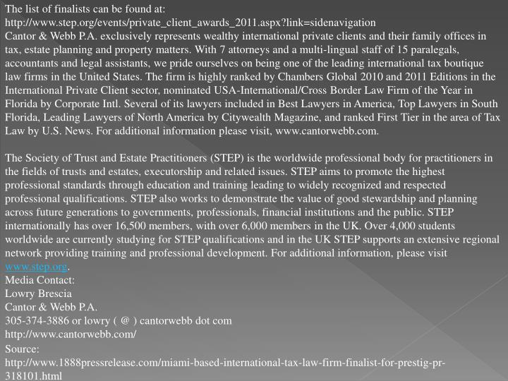 The list of finalists can be found at: http://www.step.org/events/private_client_awards_2011.aspx?li...