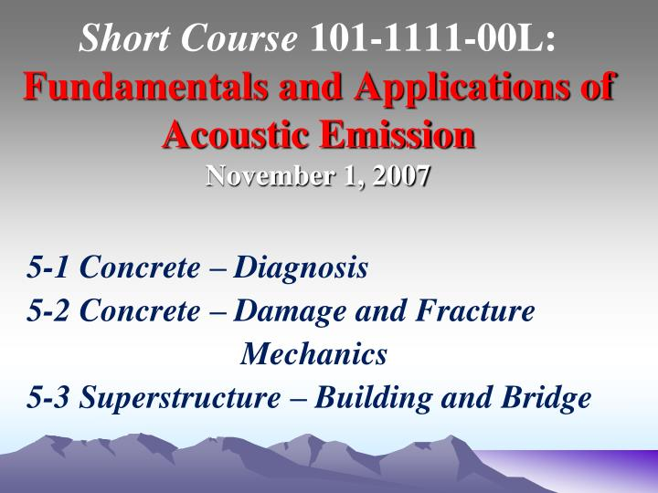 short course 101 1111 00l fundamentals and applications of acoustic emission november 1 2007 n.