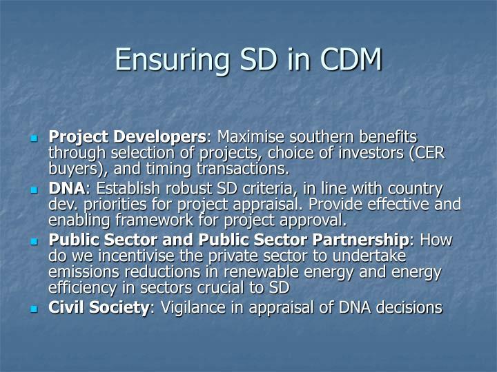 Ensuring SD in CDM
