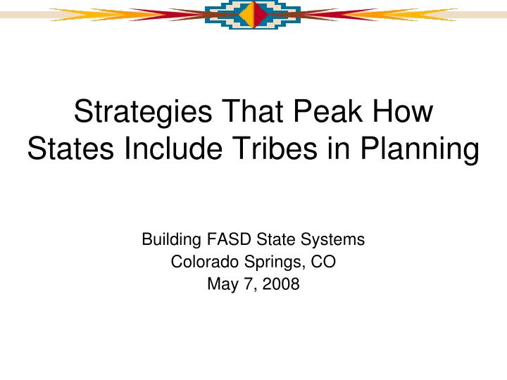 strategies that peak how states include tribes in planning n.