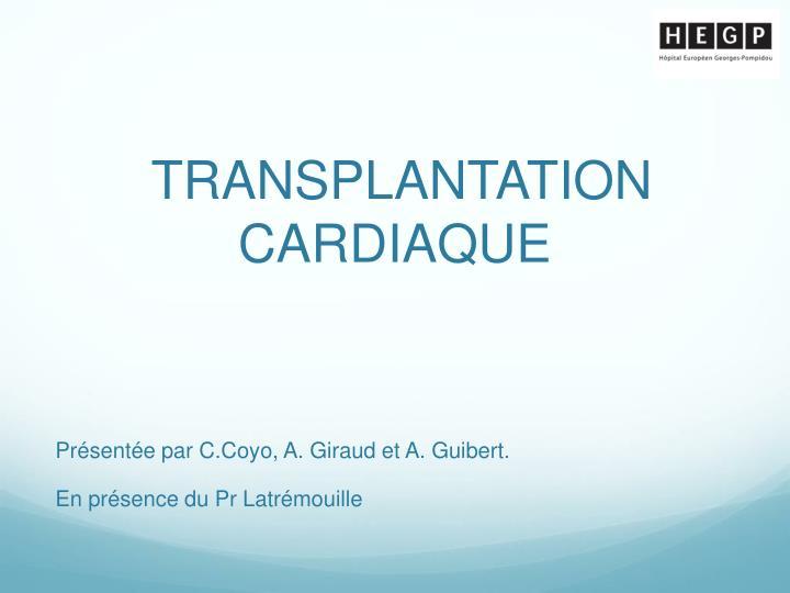 transplantation cardiaque n.