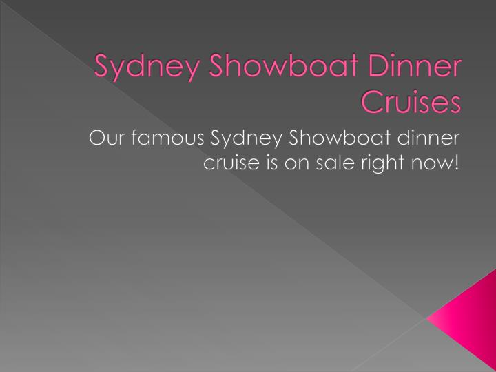 Sydney showboat dinner cruises
