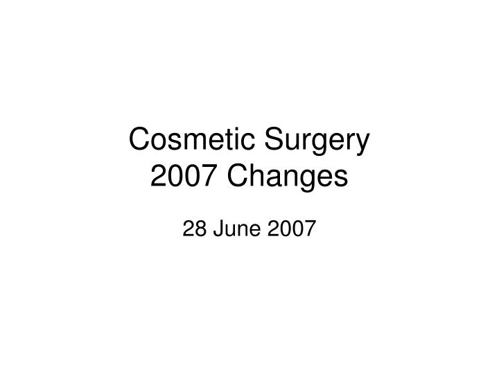 cosmetic surgery 2007 changes n.