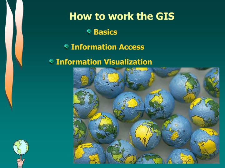 how to work the gis n.