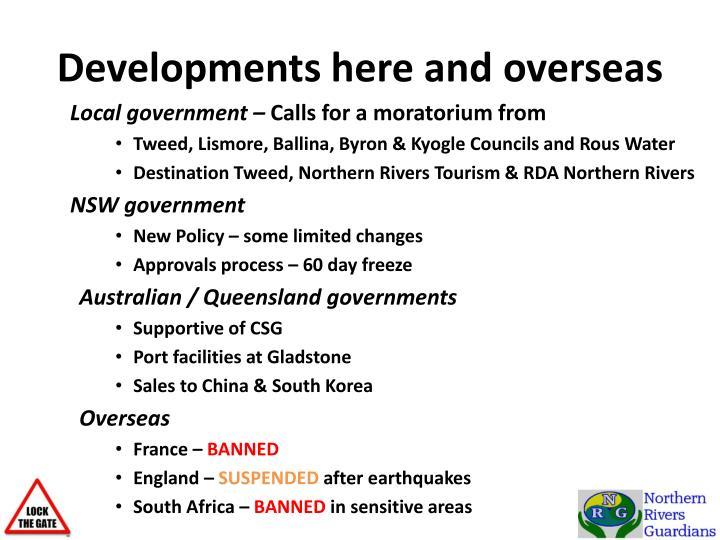 Developments here and overseas