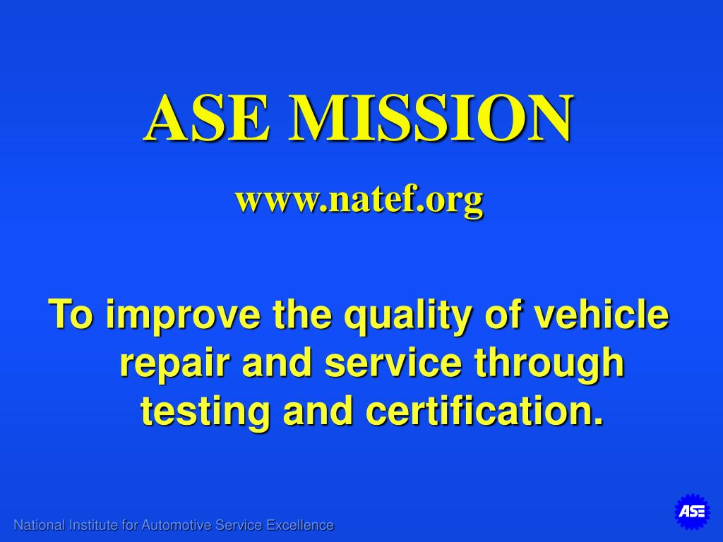 Ppt Ase Mission Natef To Improve The Quality Of Vehicle