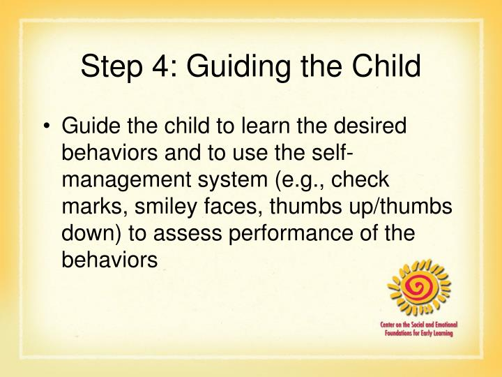 Step 4: Guiding the Child