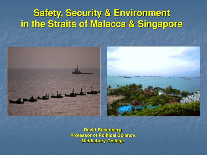 safety security environment in the straits of malacca singapore n.