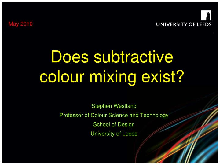 does subtractive colour mixing exist n.