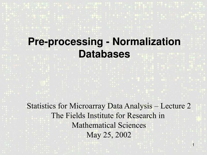 pre processing normalization databases n.