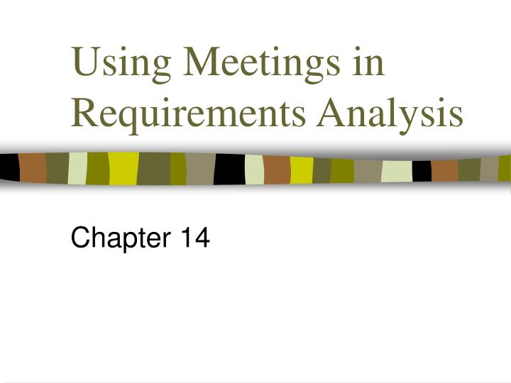 using meetings in requirements analysis n.