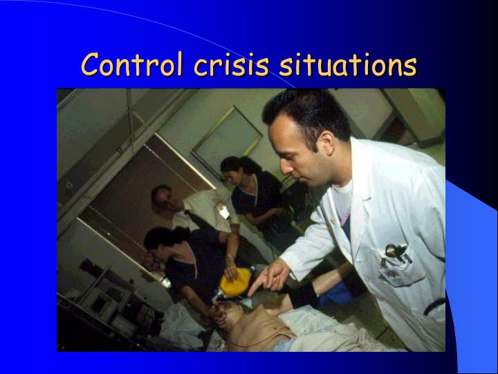 Control crisis situations