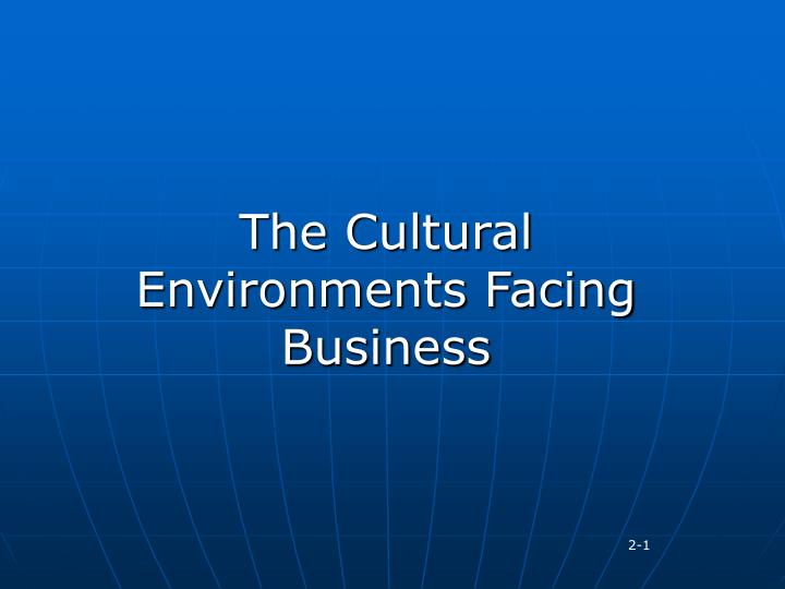 the cultural environments facing business n.