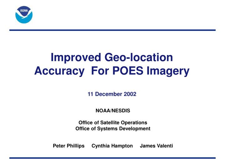 improved geo location accuracy for poes imagery 11 december 2002 n.