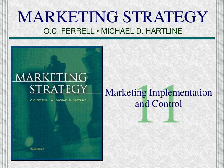 PPT - MARKETING STRATEGY O C  FERRELL • MICHAEL D  HARTLINE