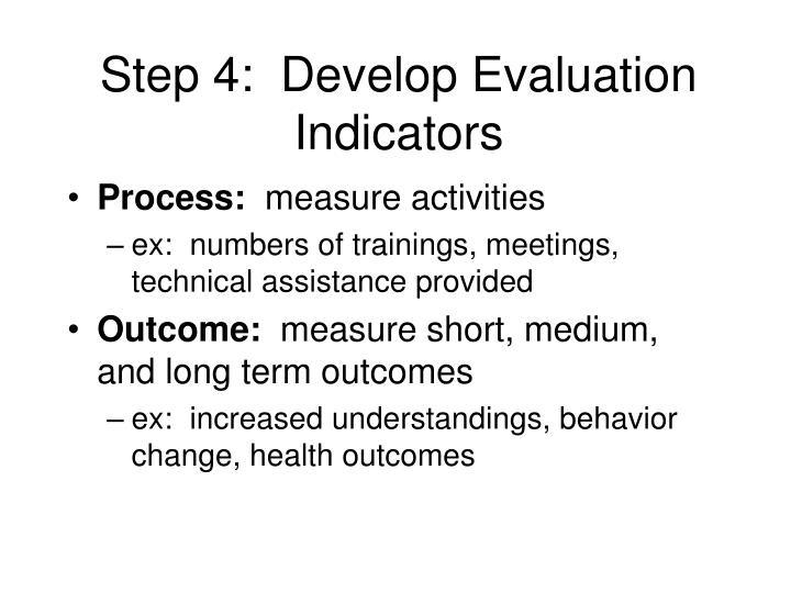 Step 4:  Develop Evaluation Indicators