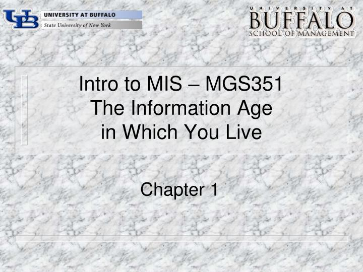 intro to mis mgs351 the information age in which you live n.
