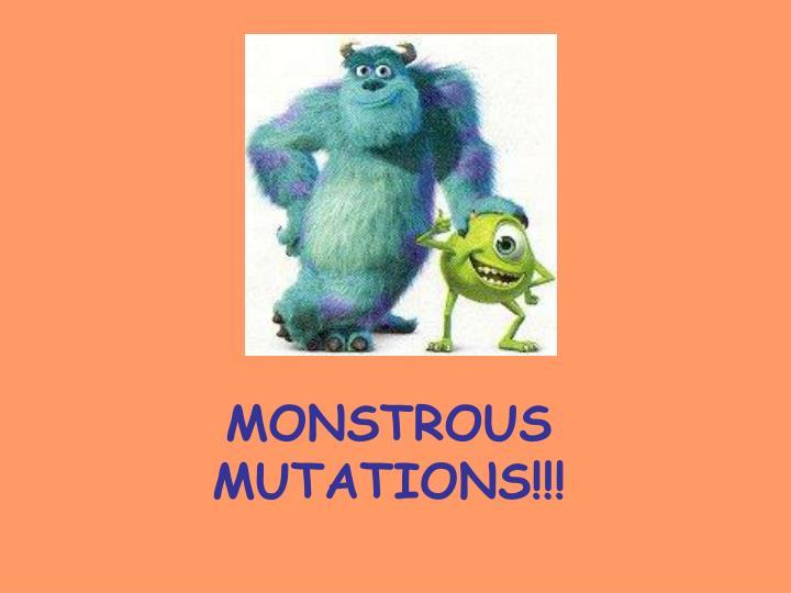 Monstrous mutations